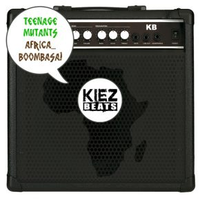 Teenage Mutants Africa…Boombasa! EP