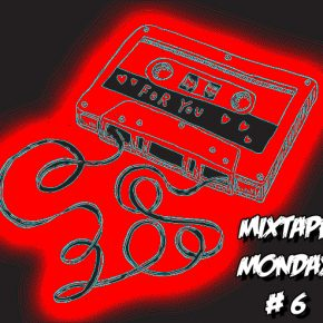 Mixtape Monday #6