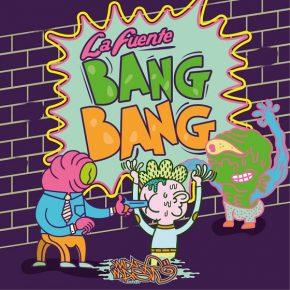 La Fuente – Bang Bang