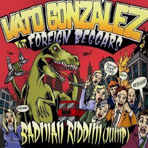 Vato Gonzalez – Badman Riddim