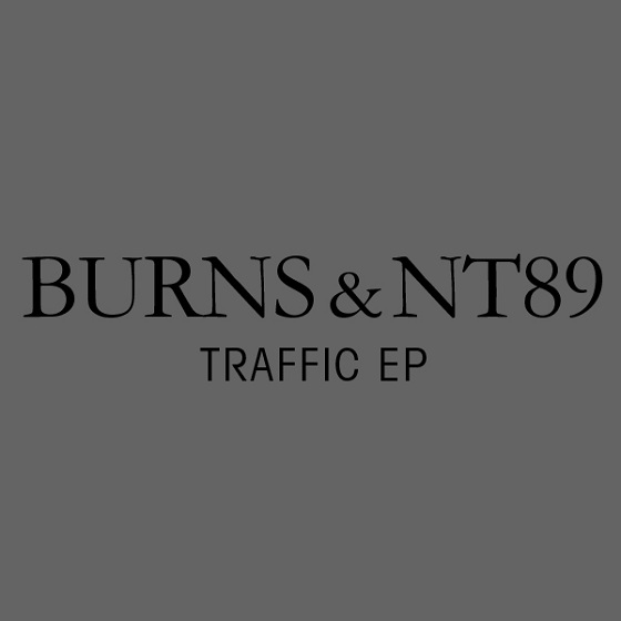 Burns & NT89 - Traffic EP