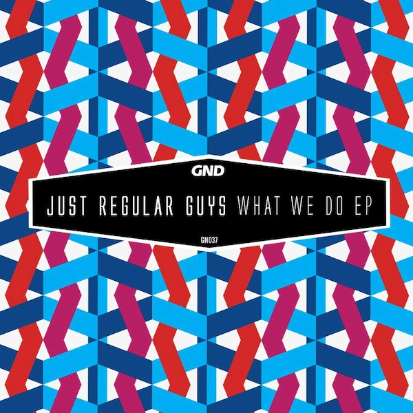 Just Regular Guys - What We Do EP