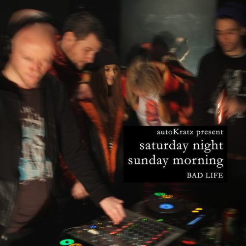 autoKratz present: Saturday Night & Sunday Morning