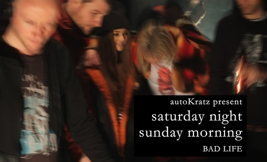 autoKratz present Saturday Night, Sunday Morning