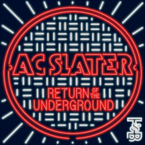 AC Slater – Return of the Underground EP