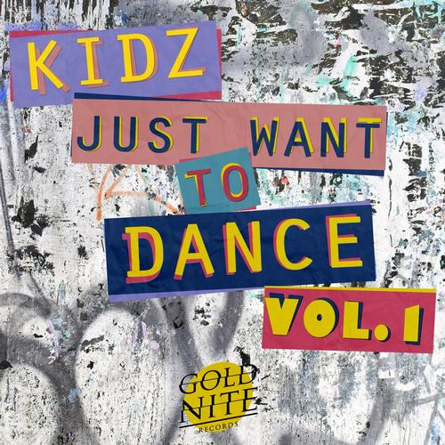 Kidz Just Want To Dance, Vol.1