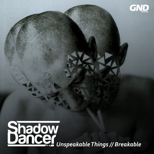 Shadow Dancer - Unspeakable Things / Breakable EP