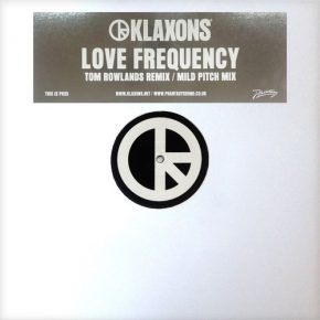 Klaxons – Love Frequency (Tom Rowlands Remix)