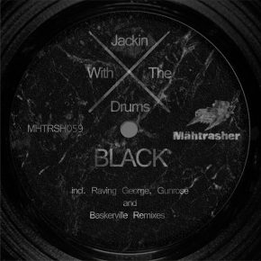 Jackin With The Drums – Black EP