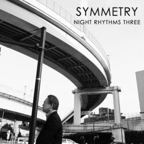 Symmetry – Night Rhythms 3