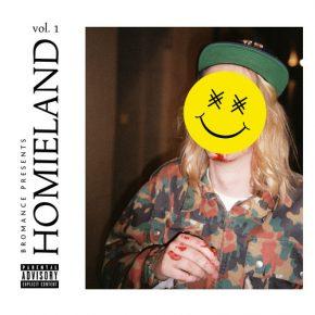 Bromance pres. Homieland Vol. 1