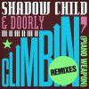 Shadow Child & Doorly – Climbin' (Piano Weapon) (Thalab Remix)