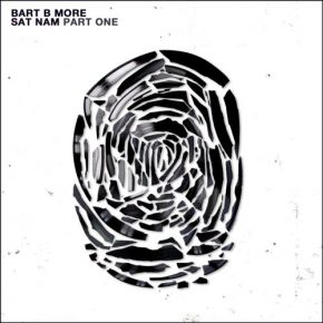 Bart B More – SAT NAM Part One EP