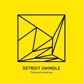 Detroit Swindle – The Punch Drunk EP