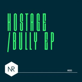 Hostage – Bully EP [Incl. Free Track]