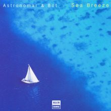 Astronomar & Bot – Sea Breeze