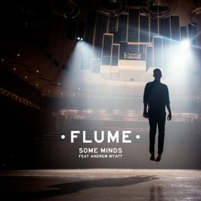 Flume – Some Minds feat. Andrew Wyatt (incl. Official Video)