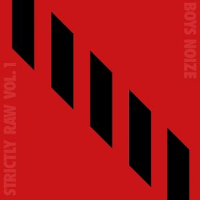 Boys Noize presents Strictly Raw Vol.1