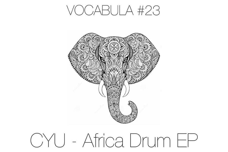 CYU - Africa Drum EP out on Vocabula Recordings
