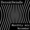 Detroit Swindle –  November Mix