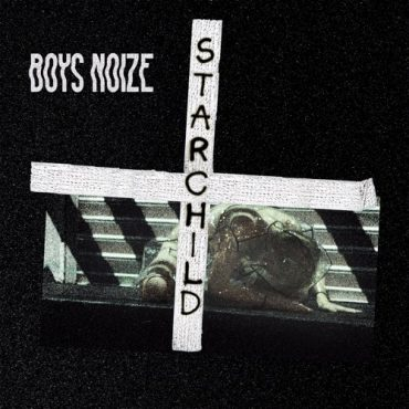 Boys Noize - Starchild