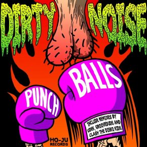 Dirty Noise – Punch Balls EP