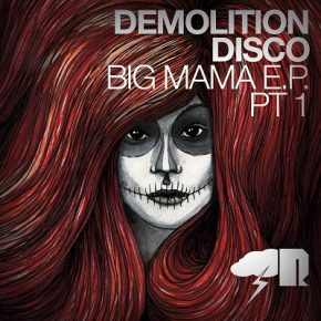 Demolition Disco – Big Mama EP 1 & 2