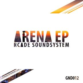 Rcade Soundsystem – Arena EP Preview & More