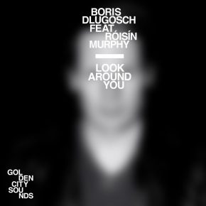 Boris Dlugosch feat. Róisín Murphy – Look Around You EP | Introducing: Golden City Sounds