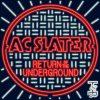 AC Slater – Return of the Underground EP