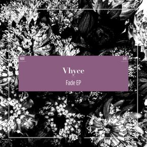 Vhyce – Fade EP (Incl. Free DL)