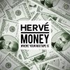 Hervé – Money Where Your Mixtape Is