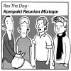 Rex The Dog – Kompakt Reunion Mixtape