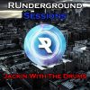 RUnderground Sessions by Jackin With The Drums Pt.2