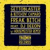DJ Deeon ft. Gettoblaster – Freak Bitch (Housemeister Remix)