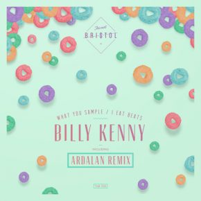 Billy Kenny – What You Sample / I Eat Beats EP
